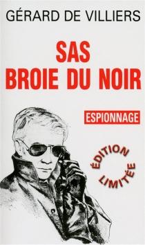 SAS broie du noir - Gérard deVilliers