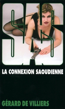 La connexion saoudienne - Gérard deVilliers