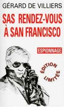 Rendez-vous à San Francisco - Gérard deVilliers