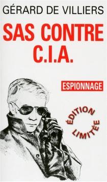 SAS contre CIA - Gérard deVilliers