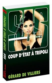 Coup d'Etat à Tripoli - Gérard deVilliers
