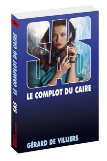Le complot du Caire - Gérard deVilliers