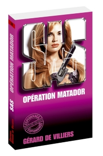 Opération Matador - Gérard deVilliers