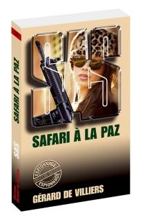 Safari à La Paz - Gérard deVilliers