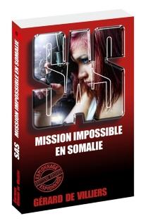 Mission impossible en Somalie - Gérard deVilliers