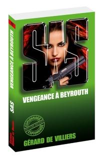 Vengeance à Beyrouth - Gérard deVilliers