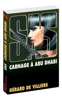 Carnage à Abu Dhabi - Gérard deVilliers