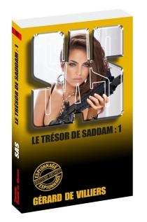 Le trésor de Saddam - Gérard deVilliers