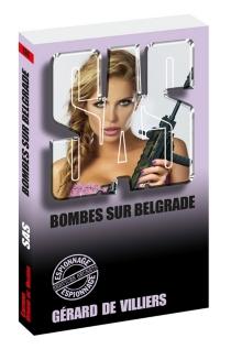 Bombes sur Belgrade - Gérard deVilliers