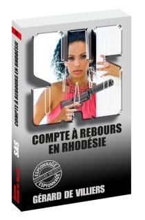 Compte à rebours en Rhodésie - Gérard deVilliers