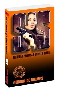 Rendez-vous à Boris Gleb - Gérard deVilliers