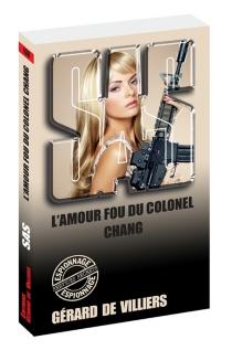 L'amour fou du colonel Chang - Gérard deVilliers