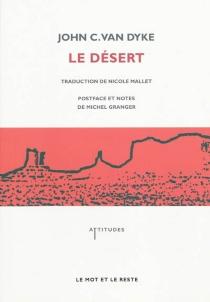 Le désert : nouvelles études sur les apparences de la nature - John CharlesVan Dyke