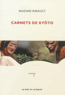 Carnets de Kyôto : dans la forêt de la vérité - NadineRibault