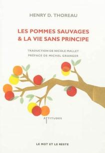 Les pommes sauvages  Suivi de La vie sans principe - Henry DavidThoreau
