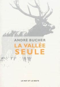 La vallée seule - AndréBucher