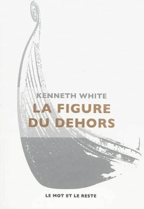 La figure du dehors - Kenneth White
