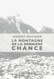 La montagne de la dernière chance - AndréBucher