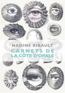 Carnets de la Côte d'Opale : l'infini arrive pieds nus sur cette terre - NadineRibault