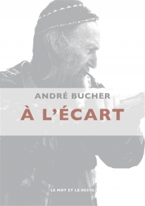 A l'écart - AndréBucher