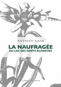 La naufragée du lac des Dents Blanches - PatriceGain