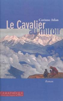 Le cavalier au miroir - CorinneAtlan