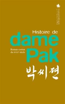 Histoire de dame Pak : roman coréen du XVIIIe siècle -