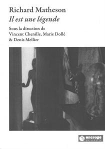 Richard Matheson : Il est une légende : actes du colloque de l'Université de Picardie Jules Verne et de la Bibliothèque nationale de France 9-10 décembre 2008 -