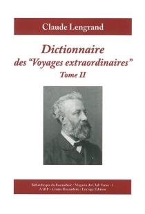 """Dictionnaire des """"Voyages extraordinaires"""" - ClaudeLengrand"""