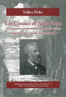 Les ciseaux de Jules Verne : Aventures surprenantes de trois vieux marins, par James Greenwood - VolkerDehs
