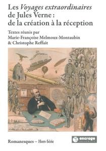 Les Voyages extraordinaires de Jules Verne : de la création à la réception -