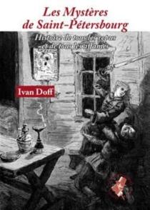 Les mystères de Saint-Pétersbourg : histoire de tous les repus et de tous les affamés : 1877 - IvanDoff