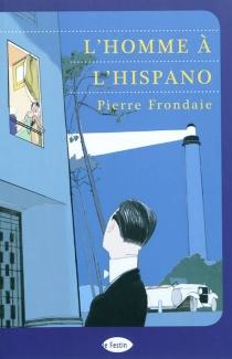L'homme à l'Hispano - PierreFrondaie