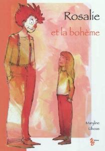 Rosalie et la bohème - MarylineUlvoas