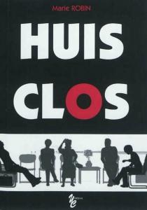 Huis clos : étude sociologique très sérieuse, du seul point de vue de l'auteur... - MarieRobin