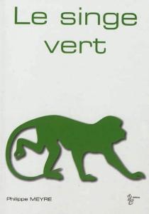 Le singe vert - PhilippeMeyre