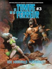 La tombe de la terreur : anthologie de bandes dessinées horrifiques - JasonCrawley