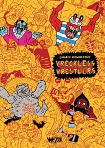 Vreckless vrestlers - LukaszKowalczuk