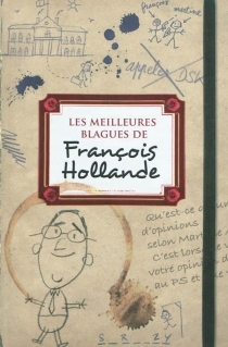 Les meilleures blagues de François Hollande - FrançoisHollande