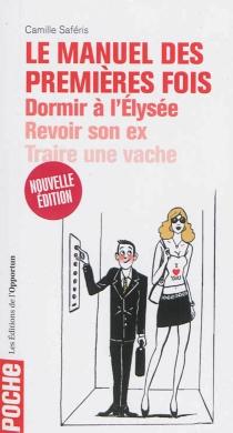 Le manuel des premières fois - CamilleSaféris