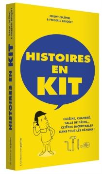 Histoires en kit : cuisine, chambre, salle de bains... clients incroyables dans tous les rayons ! - FrédéricBouquet