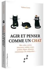 Agir et penser comme un chat : libre, calme, curieux, observateur... - StéphaneGarnier