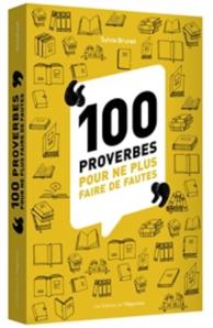 100 proverbes pour ne plus faire de fautes