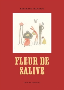 Fleur de salive - BertrandMandico