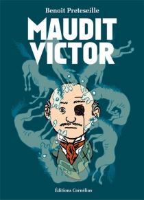 Maudit Victor - BenoîtPreteseille