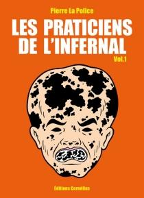 Les praticiens de l'infernal - PierreLa Police