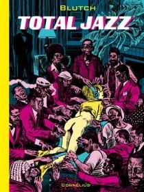 Total jazz : histoires musicales - Blutch