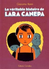 La véritable histoire de Lara Canepa - GiacomoNanni