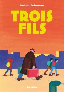 Trois fils - LudovicDebeurme