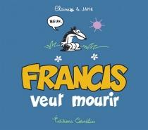 Francis veut mourir - Claire